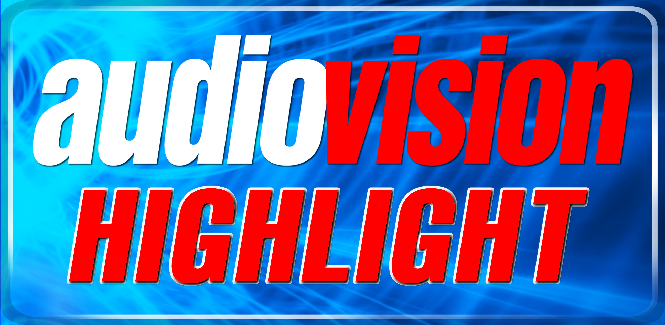 DM900_Audiovision_Highlight
